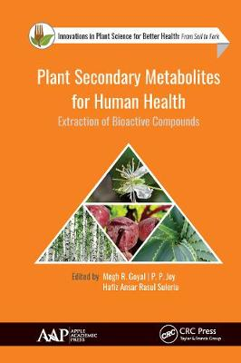 Plant Secondary Metabolites for Human Health: Extraction of Bioactive Compounds - Innovations in Plant Science for Better Health (Hardback)