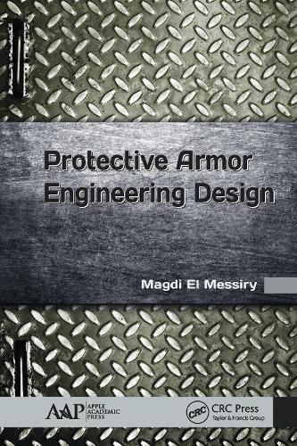 Protective Armor Engineering Design (Hardback)