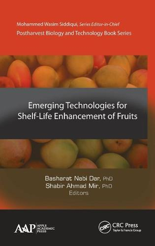 Emerging Technologies for Shelf-Life Enhancement of Fruits - Postharvest Biology and Technology (Hardback)
