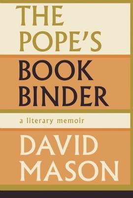 The Pope's Bookbinder: A Literary Memoir (Paperback)