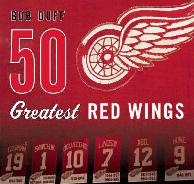 50 Greatest Red Wings (Hardback)
