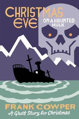 Christmas Eve on a Haunted Hulk: A Ghost Story for Christmas - Seth's Christmas Ghost Stories (Paperback)