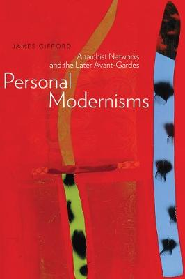 Personal Modernisms: Anarchist Networks and the Later Avant-Gardes (Paperback)