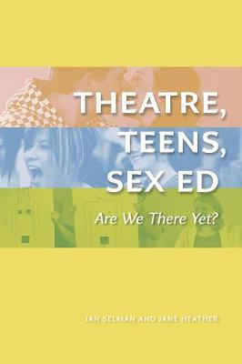 Theatre, Teens, Sex Ed: Are We There Yet? (The Play) (Paperback)