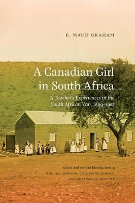 A Canadian Girl in South Africa: A Teacher's Experiences in the South African War, 1899-1902 - Wayfarer (Paperback)