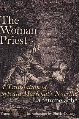 The Woman Priest: A Translation of Sylvain Marechal's Novella, La femme abbe (Paperback)