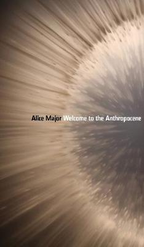 Welcome to the Anthropocene - Robert Kroetsch Series (Paperback)