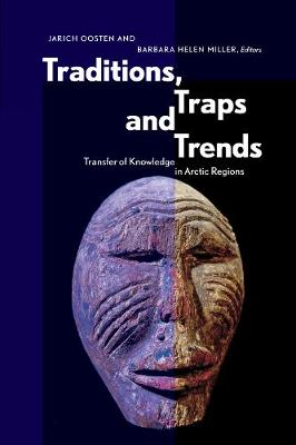 Traditions, Traps and Trends: Transfer of Knowledge in Arctic Regions (Paperback)