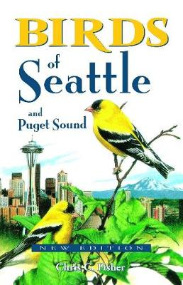 Birds of Seattle: and Puget Sound (Paperback)