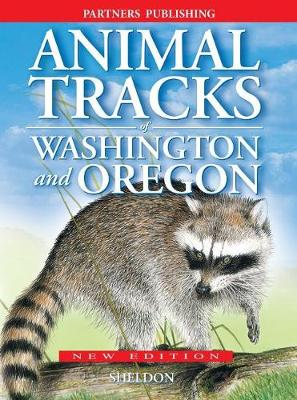 Animal Tracks of Washington and Oregon (Paperback)