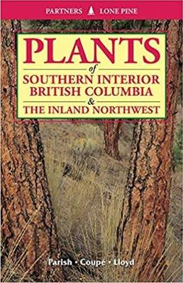 Plants of Southern Interior British Columbia and the Inland Northwest (Paperback)