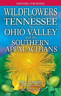Wildflowers of Tennessee: The Ohio Valley and the Southern Appalachians (Paperback)