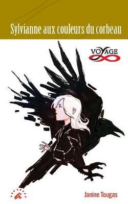 Sylvianne Aux Couleurs Du Corbeau - Collection Voyages (Paperback)