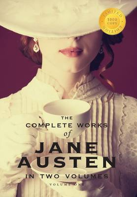 The Complete Works of Jane Austen in Two Volumes (Volume One) Sense and Sensibility, Pride and Prejudice, Mansfield Park (1000 Copy Limited Edition) (Hardback)