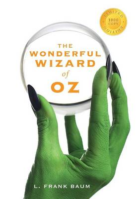 The Wonderful Wizard of Oz (1000 Copy Limited Edition) (Hardback)
