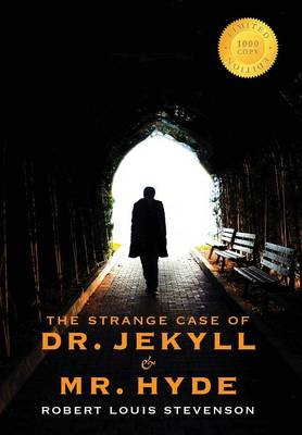 The Strange Case of Dr. Jekyll and Mr. Hyde (1000 Copy Limited Edition) (Hardback)