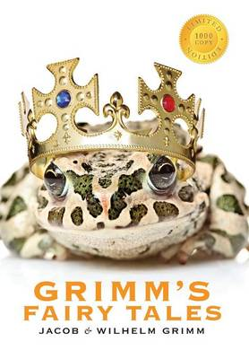 Grimm's Fairy Tales (1000 Copy Limited Edition) (Hardback)