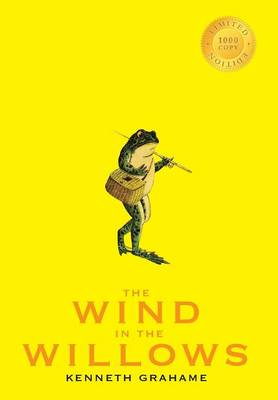 The Wind in the Willows (1000 Copy Limited Edition) (Hardback)