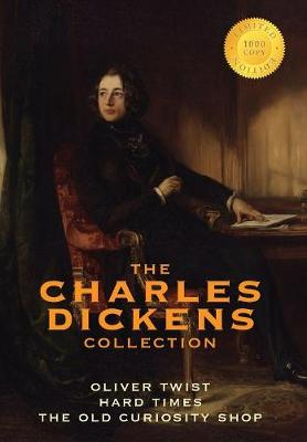 The Charles Dickens Collection: (3 Books) Oliver Twist, Hard Times, and the Old Curiosity Shop (1000 Copy Limited Edition) (Hardback)