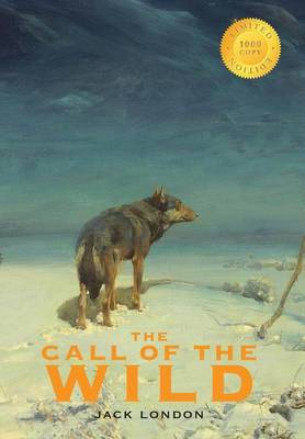 The Call of the Wild (1000 Copy Limited Edition) (Hardback)