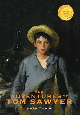 The Adventures of Tom Sawyer (1000 Copy Limited Edition) (Hardback)