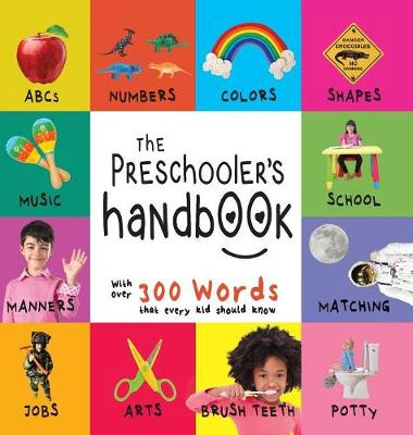 The Preschooler's Handbook: Abc's, Numbers, Colors, Shapes, Matching, School, Manners, Potty and Jobs, with 300 Words That Every Kid Should Know (Engage Early Readers: Children's Learning Books) (Hardback)