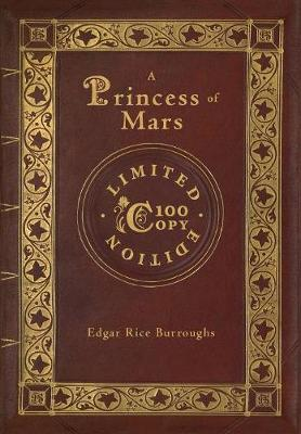 A Princess of Mars (100 Copy Limited Edition) (Hardback)