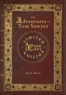 The Adventures of Tom Sawyer (100 Copy Limited Edition) (Hardback)