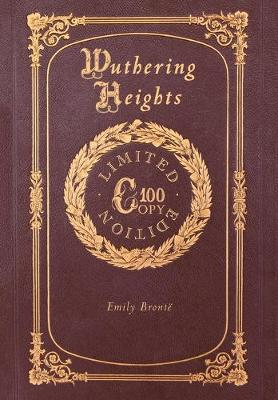 Wuthering Heights (100 Copy Limited Edition) (Hardback)