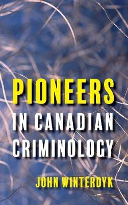 Pioneers in Canadian Criminology (Hardback)