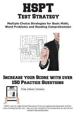 HSPT Test Strategy! Winning Multiple Choice Strategies for the High School Placement Test (Paperback)