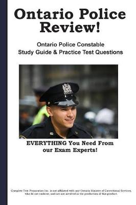 Ontario Police Review! Complete Ontario Police Constable Study Guide and Practice Test Questions (Paperback)