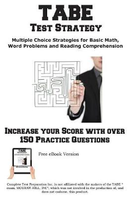 Tabe Test Strategy!: Winning Multiple Choice Strategies for the Tabe Test! (Paperback)
