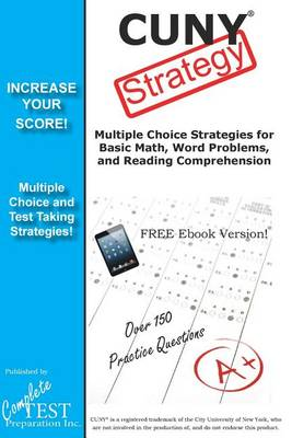 CUNY Test Strategy: Winning Multiple Choice Strategies for the CUNY Test! (Paperback)