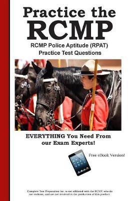 Rcmp Practice!: Rcmp Police Aptitude (Rpat) Practice Test Questions (Paperback)