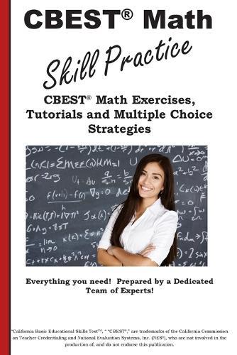 CBEST Math Skill Practice: Cbest(r) Math Exercises, Tutorials and Multiple Choice Strategies (Paperback)