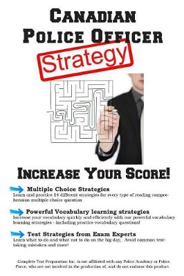 Canadian Police Officer Test Strategy: Winning Multiple Choice Strategies for the Canadian Police Officer Test (Paperback)