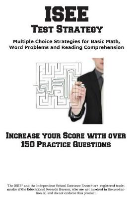 ISEE Test Strategy: Winning Multiple Choice Strategies for the Independent School Entrance Exam (Paperback)