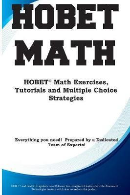 Hobet Math: Hobet(r) Math Exercises, Tutorials and Multiple Choice Strategies (Paperback)