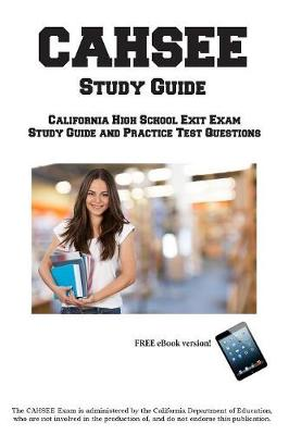 Cahsee Study Guide: California High School Exit Exam Study Guide and Practice Test Questions (Paperback)