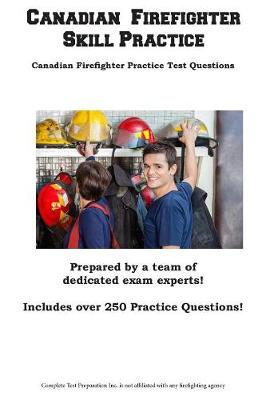 Canadian Firefighter Skill Practice: Canadian Firefighter Practice Test Questions (Paperback)