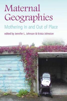 Maternal Geographies: Mothering In and Out of Place (Paperback)