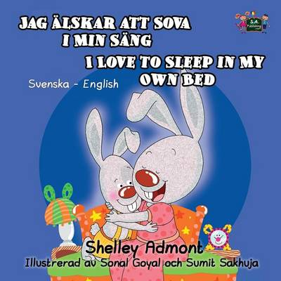 I Love to Sleep in My Own Bed: Swedish English Bilingual Edition - Spanish English Bilingual Collection (Paperback)