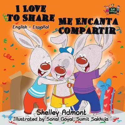I Love to Share Me Encanta Compartir: English Spanish Bilingual Edition - English Spanish Bilingual Collection (Paperback)