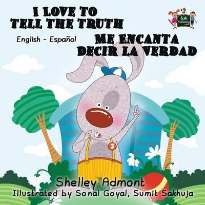 I Love to Tell the Truth Me Encanta Decir la Verdad: English Spanish Bilingual Edition - English Spanish Bilingual Collection (Paperback)