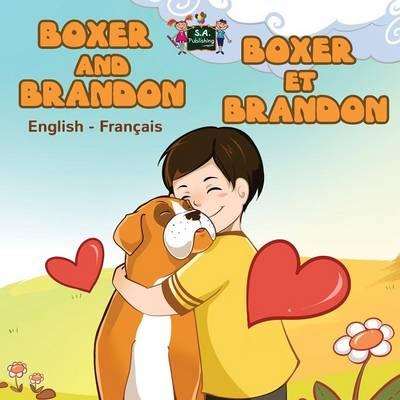 Boxer and Brandon Boxer Et Brandon: English French Bilingual Edition - English French Bilingual Collection (Paperback)