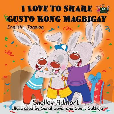 I Love to Share Gusto Kong Magbigay: English Tagalog Bilingual Editionl - English Tagalog Bilingual Collection (Paperback)