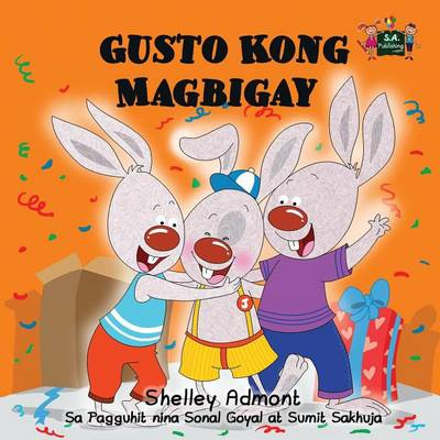 Gusto Kong Magbigay: I Love to Share (Tagalog Edition) - Tagalog Bedtime Collection (Paperback)