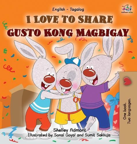 I Love to Share Gusto Kong Magbigay: English Tagalog Bilingual Edition - English Tagalog Bilingual Collection (Hardback)