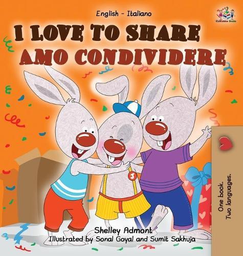 I Love to Share Amo Condividere: English Italian Bilingual Edition - English Italian Bilingual Collection (Hardback)